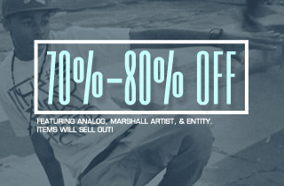70%-80% Off. Ft. Analog, Marshall Artist, & Entity