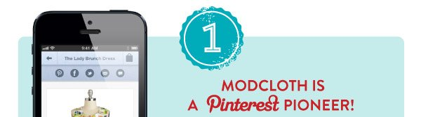 1. ModCloth is Pinterest Pioneer!