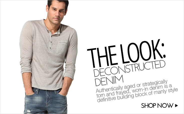 THE LOOK - DECONSTRUCTED DENIM FOR MEN