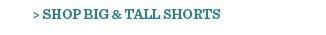 Shop Big & Tall Shorts