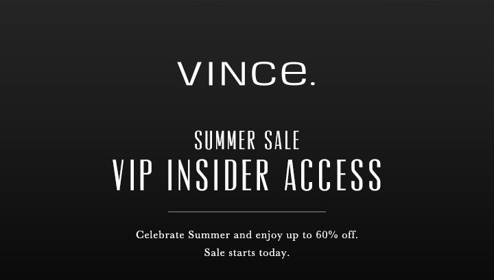 EXCLULSIVE VINCE SALE