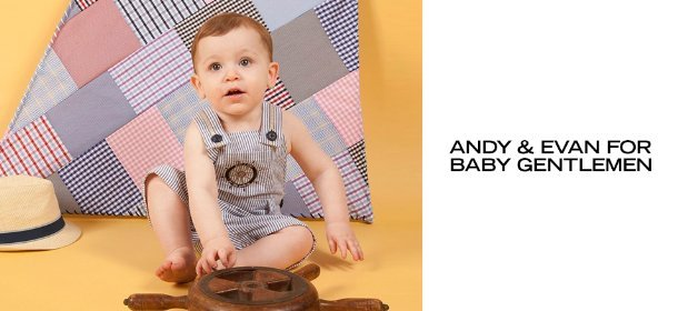 ANDY & EVAN FOR BABY GENTLEMEN, Event Ends May 25, 9:00 AM PT >