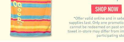 Spend $100 get a FREE BEACH TOWEL
