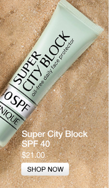 Super  City Block SPF 40. $21.00. SHOP NOW.