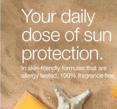 Your  daily dose of sun protection. In skin-friendly formulas that are allergy  tested, 100% fragrance free.