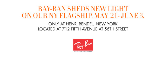 RAY-BAN SHEDS NEW LIGHT ON OUR NY FLAGSHIP, MAY 21-JUNE 3.
