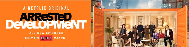 THE NETFLIX ORIGINAL ARRESTED DEVELOPMENT - ALL NEW EPISODES ONLY ON NETFLIX MAY 26
