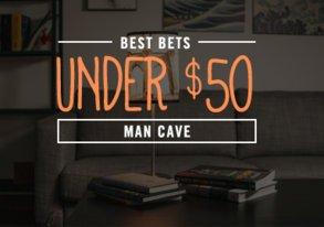 Shop Best Bets Under $50: Man Cave