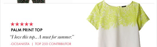 "PALM PRINT TOP       ""I love this top…       A must for  summer.""       –Oceanista 