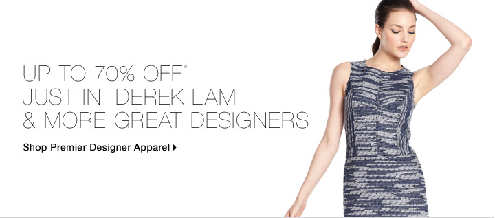 Up To 70% Off* Just In: Derek Lam & More Great Designers