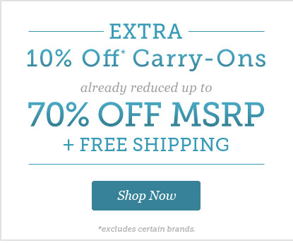 Extra 10% Off* Carry-Ons |Already up to 70% OFF MSRP + Free Shipping | Shop Now