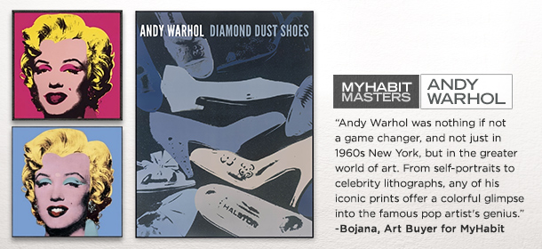 MYHABIT MASTERS: ANDY WARHOL, Event Ends May 24, 9:00 AM PT >
