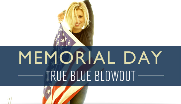 Memorial Day True Blue Blowout