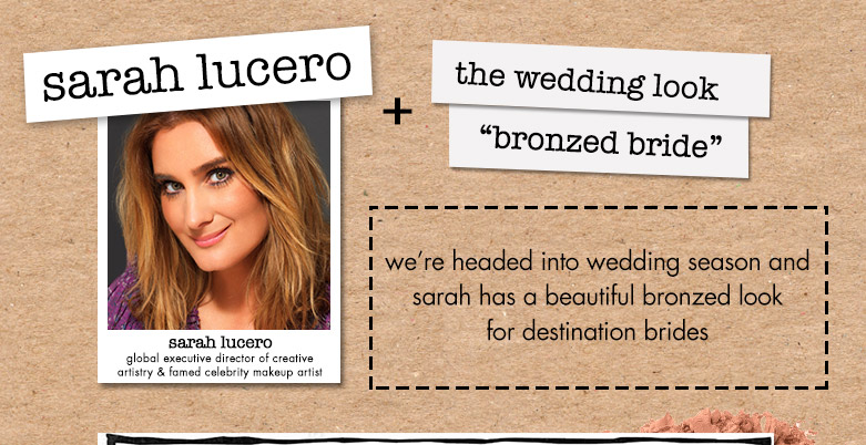 "sarah lucero + the wedding look: ""bronzed bride"""