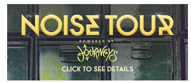 Don't Miss the 2013 Noise Tour Powered by Journeys