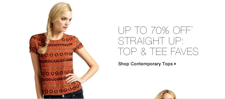 Up To 70% Off* Straight Up: Top & Tee Faves