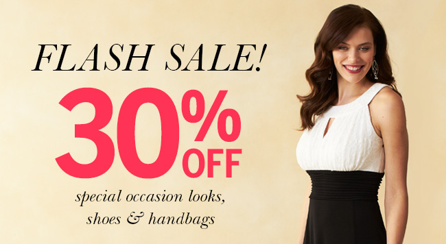 FLASH SALE! 30% off special occasion looks, shoes & handbags