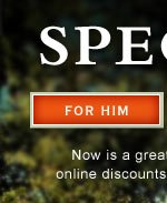 Special Savings:  for him