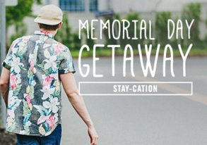 Shop Memorial Day Getaway: Stay-cation
