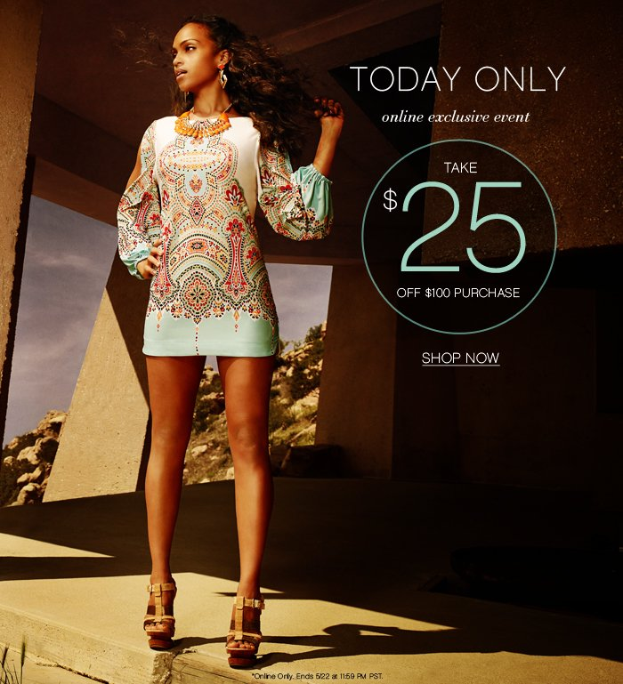 TODAY ONLY Take $25 OFF!