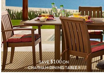SAVE $100 ON CHATHAM DINING TABLE