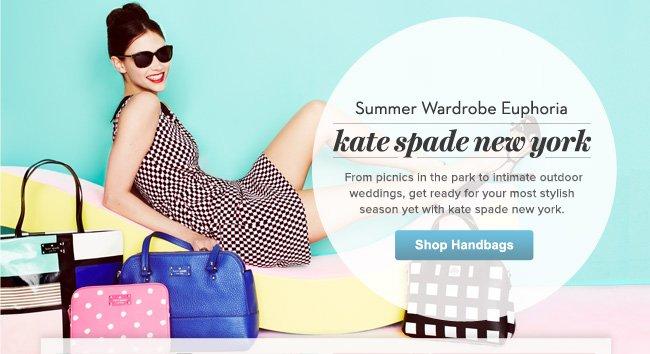 kate spade new york: Summer Wardrobe Euphoria - Shop Handbags Now