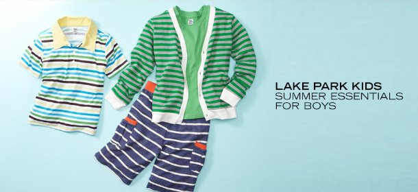 LAKE PARK KIDS: SUMMER ESSENTIALS FOR BOYS, Event Ends May 28, 9:00 AM PT >