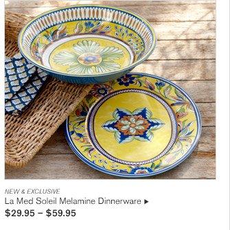 NEW & EXCLUSIVE -- La Med Soleil Melamine Dinnerware, $29.95 - $59.95