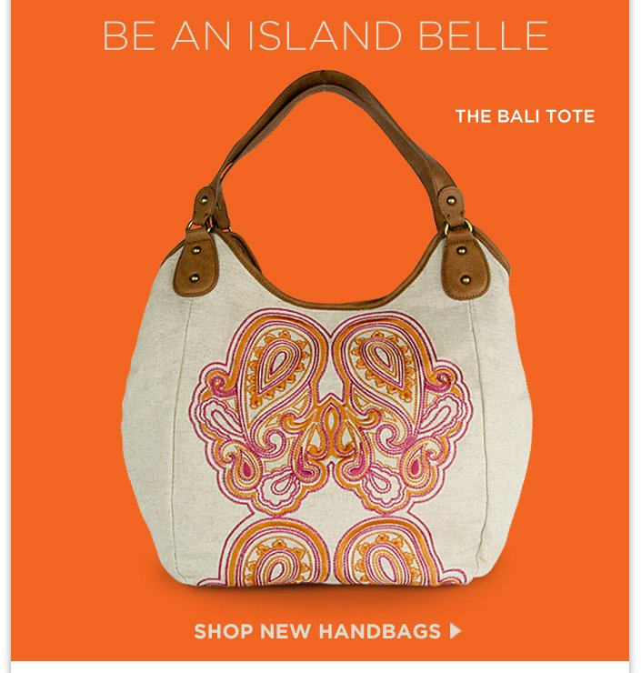 Be an Island Belle with the new Bali Tote! 20% OFF Your Order ends tomorrow!