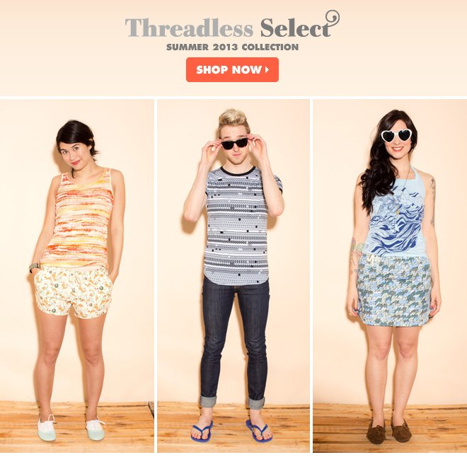Threadless Select Summer 2013 Collection - Shop now