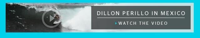 Dillon Perillo in Mexico - Watch The Video