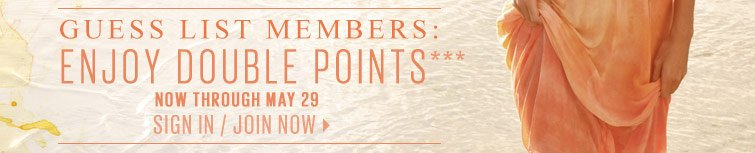 Guess List Members Enjoy Double Points