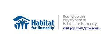 Habitat for Humanity.  Round up this May to benefit Habitat for  Humanity.  visit jcp.com/jcpcares ›
