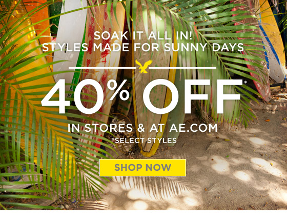 Soak It All In! Styles Made For Sunny Days | 40% Off In Stores & At AE.com Shop Now