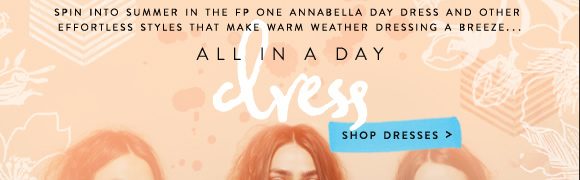 All in a Day Dress: Spin into summer in the FP One Annabella Day Dress and other effortless styles that make warm weather dressing a breeze. Shop dresses...