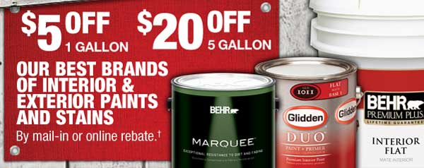 $5 OFF or $20 OFF Paints and Stains