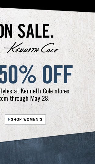 Men's and Women's select styles at Kenneth Cole Stores and kennethcole.com through May 28. // Shop Women's