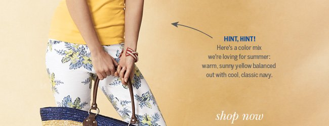 Hint, hint! Here's a color mix we're loving for summer: warm, sunny yellow balanced out with cool, classic navy.