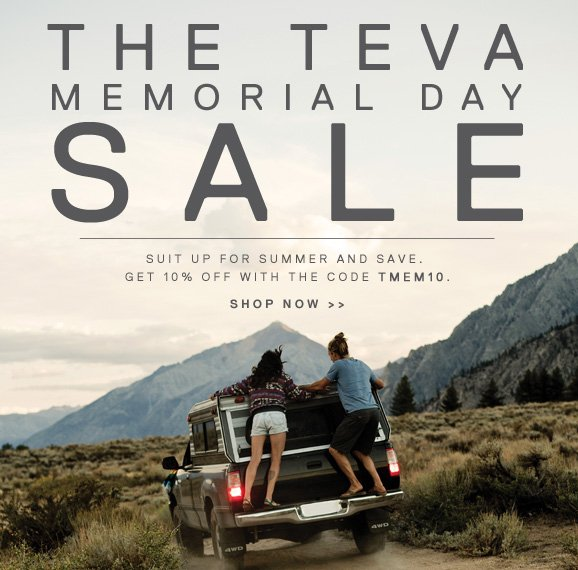 THE TEVA MEMORIAL DAY SALE - SUIT UP FOR SUMMER AND SAVE. GET 10% OFF WITH THE CODE TMEM10. - SHOP NOW >>