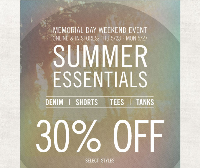 Summer Essentials Up To 30% Off: Memorial Day Weekend Event Starts Now