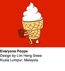 Everyone Poops - Design by Lim Heng Swee / Kuala Lumpur, Malaysia