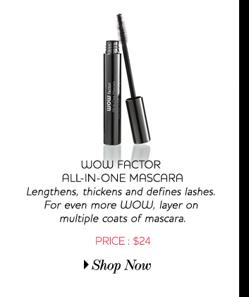 WOW Factor All-In-One Mascara - Lengthens, thickens and defines lashes. For even more WOW, layer on multiple coats of mascara - Price:$24