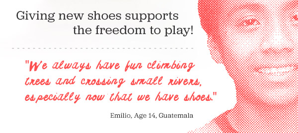 Giving new shoes supports the freedom to play!