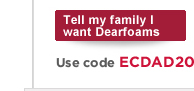 Tell my family I want Dearfoams