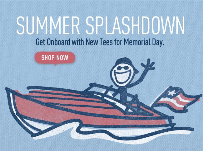 Summer Splashdown - Get Onboard with New Tees for Memorial Day