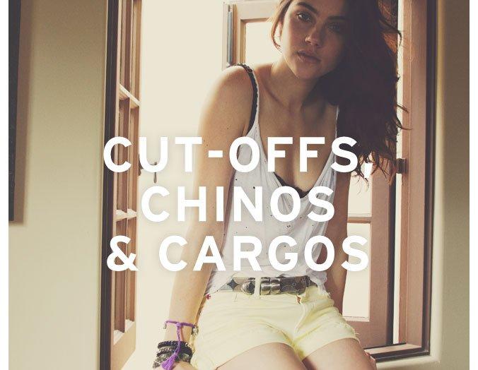 Cut-Offs, Chinos, & Cargos