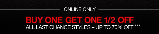 Online Only - Boy 1 Get 1 Half Off All Last Chance Styles Up to 70% Off***