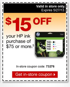 $15 off  your HP ink purchase of $75 or more (3). In-store coupon code: 73276.  Get in-store coupon. Valid in store only. Expires 5/27/13.