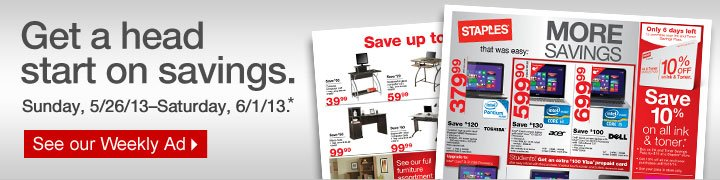 Get a head start on savings.  Sunday, May 26, 2013-Saturday, June 1, 2013.* See our Weekly  Ad.