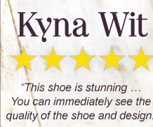 Kyna Wit | 5 Stars | This shoe is stunning... You can immediately see the quality of the shoe and design.